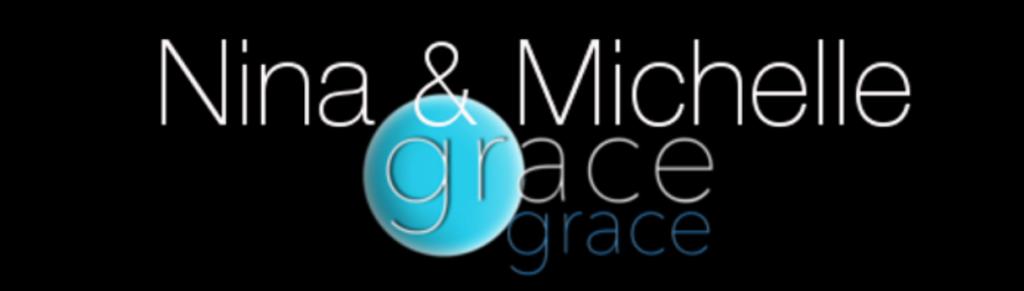 Grace Grace Nina & Michelle